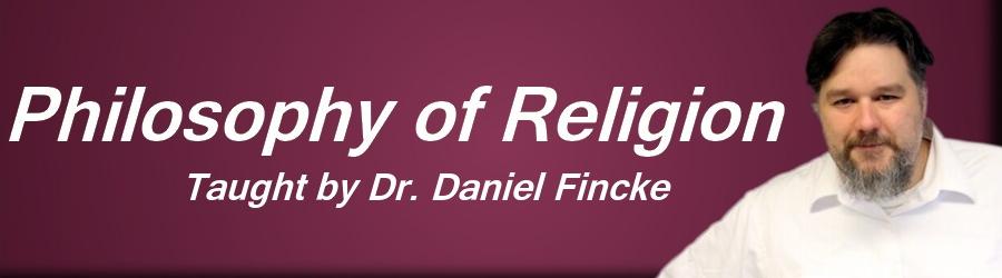 Online Philosophy of Religion Class Dr Daniel Fincke