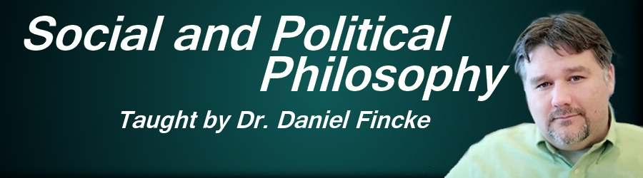 Social and Poltiical Online Philosophy Class Dr Daniel Fincke